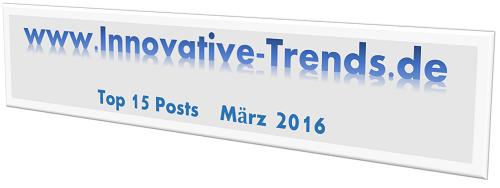 Top 15 Posts im März 2016 auf Innovative Trends