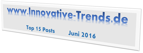 Top 15 Posts im Juni 2016 auf Innovative Trends