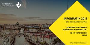Informatik 2018 - GI-Jahrestagung in Berlin
