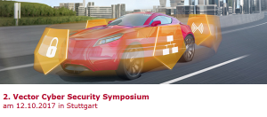 Sicherheit im Automobil - 2. Vector Cyber Security Symposium 2017