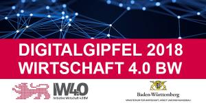 Digitalgipfel 2018 - Wirtschaft 4.0 BW